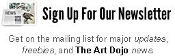 Get on the mailing list for major updates, freebies, and The Art Dojo news